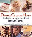 img - for Dessert Circus at Home: Fun, Fanciful, And Easy-To-make Desserts book / textbook / text book