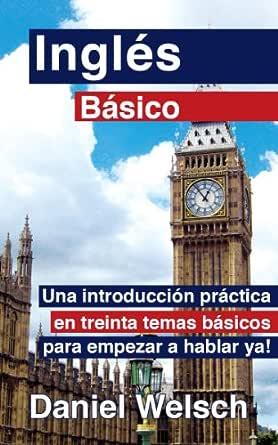 Inglés Básico eBook: Welsch, Daniel: Amazon.es: Tienda Kindle