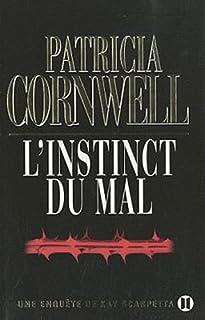 [Kay Scarpetta] : L'instinct du mal, Cornwell, Patricia