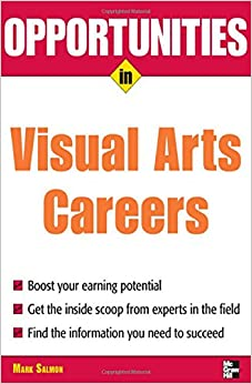 Opportunities in Visual Arts Careers: Mark Salmon: 9780071545297 ...