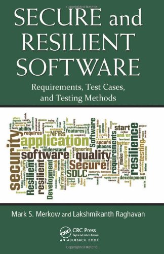 Secure and Resilient Software: Requirements, Test Cases, and Testing Methods