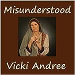 Misunderstood | Vicki Andree
