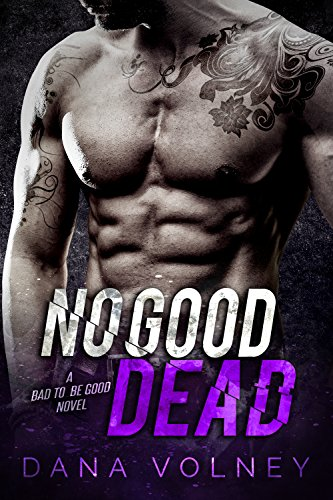 No Good Dead: (Bad To Be Good, Book 1) by [Volney, Dana] Read now on amazon