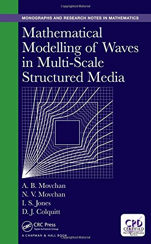 Mathematical Modelling of Waves in Multi-Scale Structured Media (Chapman & Hall/CRC Monographs and Research Notes in Mathematics)