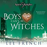 Boys Can't Be Witches | Lee French,Gabrielle de Cuir,Claire Bloom