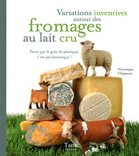VARIATIONS INVENTIVES FROMAGES VERONIQUE CHAPACOU