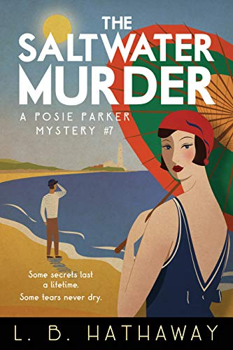 The Saltwater Murder: A Cozy Historical Murder Mystery (The Posie Parker Mystery Series Book 7) by [Hathaway, L.B.]