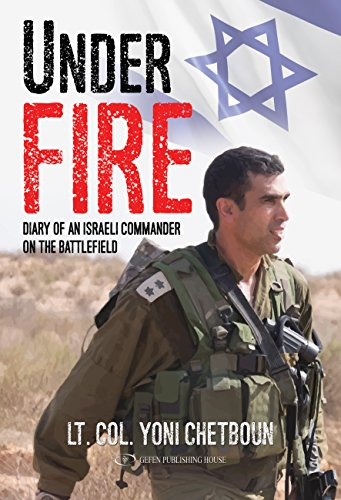 Under Fire: Diary of an Israeli Commander on the battlefield by [Chetboun, Yoni]