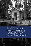 Bishop's Isle: the Complete Collection, Luke Shephard, 1492777323