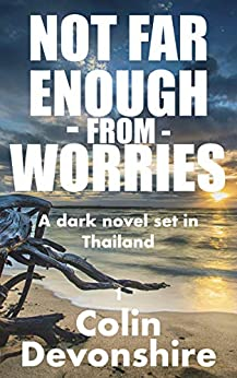 Not Far Enough From Worries (No Worries Book 1) by [Devonshire, Colin]
