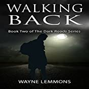 Walking Back: The Dark Roads, Book 2 | Wayne Lemmons
