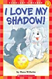 I Love My Shadow!, Hans Wilhelm, 0439332109
