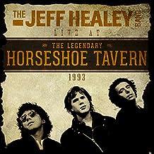 The Jeff Healey Band: Live at the Horseshoe Tavern, 1993