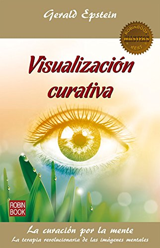 Visualizacin curativa (Masters/Salud) (Spanish Edition)