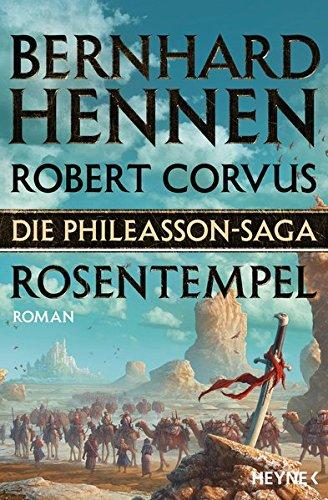 Die Phileasson-Saga - Rosentempel: Roman (Die Phileasson-Reihe, Band 7) Broschiert – 11. März 2019 Bernhard Hennen Robert Corvus Heyne Verlag 3453319680