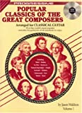 Popular Classics of the Great Composers Arranged for Classical Guitar Book, Jason Waldron, 0947183205