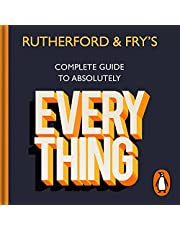 Rutherford and Fry's Complete Guide to Absolutely Everything