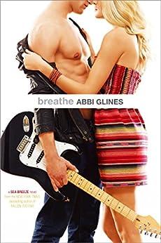 Breathe (Sea Breeze Book 1) by [Glines, Abbi]