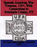 img - for Spanish American War Veterans with Connections to Schoharie County, NY book / textbook / text book