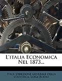 L' Italia Economica Nel 1873..., Luigi Bodio, 1271438259