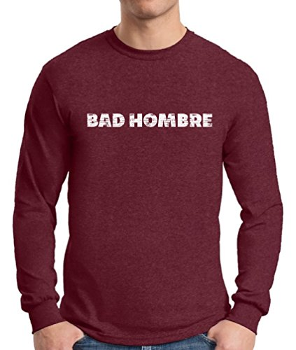 Awkward Styles Men's Bad Hombre Graphic Long Sleeve T Shirt Tops White Anti-Trump Support Mexican People Maroon - Mayo Good Cinco Songs De