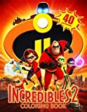 The INCREDIBLES 2 Coloring Book: Great Coloring Book for Kids, for Boys and Girls Ages 4-8, Disney Pixar, 40 Illustrations