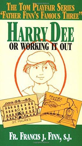 Harry Dee: Or Working it Out by Francis J. Finn S.J. (2001-01-02)