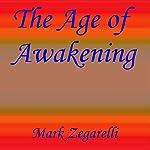 The Age of Awakening | Mark Zegarelli