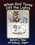 When God Turns off the Lights, Andrea L. Huguet, 1606729225