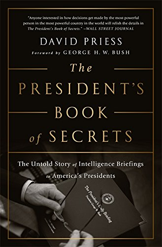 The President's Book of Secrets: The Untold Story of Intelligence Briefings to America's