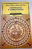Naufragios y comentarios/Shipwrecks and commentaries (Cronicas de America) (Spanish Edition)