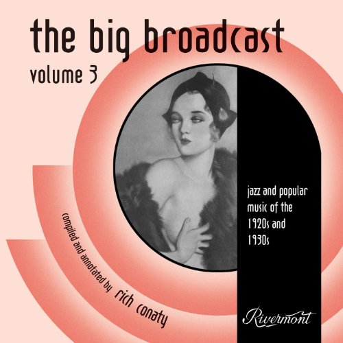The Big Broadcast, Vol. 3: Jazz and Popular Music of the 1920s and 1930s (Broadcast Music)