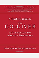 A Teacher's Guide to The Go-Giver: A Curriculum for Making a Difference Paperback