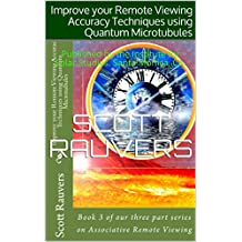 Improve your Remote Viewing Accuracy Techniques using Quantum Microtubules: Published by the Institute for Solar Studies. Santa Monica, CA.