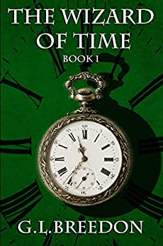 The Wizard of Time (Book 1) by [Breedon, G.L.]