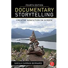 Documentary Storytelling: Creative Nonfiction on Screen