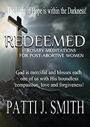 Redeemed - Rosary Meditations for Post - Abortive Women