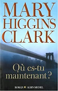Où es-tu maintenant?, Clark, Mary Higgins