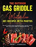 The Outdoor Gas Griddle Masterclass 301 Recipes