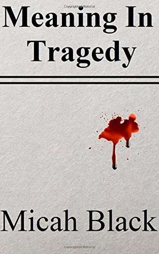 Read Online Meaning In Tragedy pdf