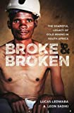 Broke & Broken: The Shameful Legacy of Gold Mining in South Africa