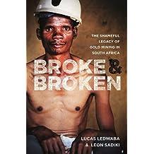 Broke & Broken: The Shameful Legacy of Gold Mining in South Africa
