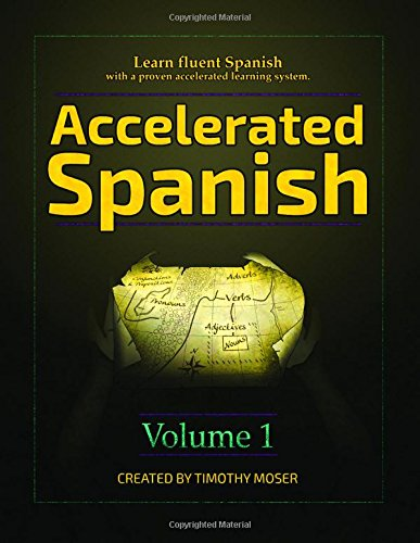 Accelerated Spanish: Learn fluent Spanish with a proven accelerated learning system by Moser Timothy