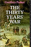 The Thirty Years' War, Geoffrey Parker, 0415025346