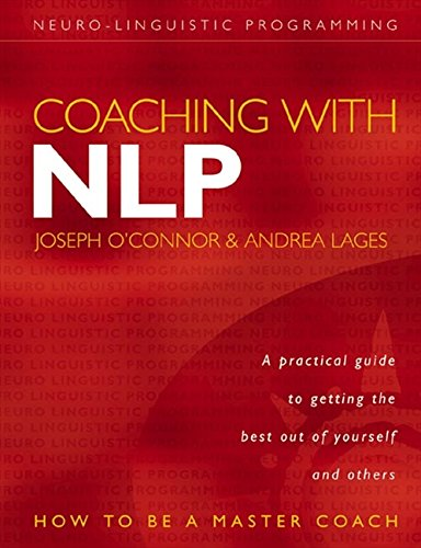 Coaching with NLP: How to be a Master Coach