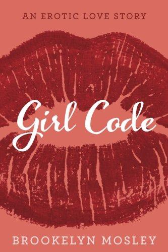 Girl Code: An Erotic Love Story