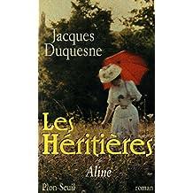 Heritieres t2 -les -aurelie: Written by Jacques Duquesne, 2000 Edition, Publisher: Plon [Paperback]