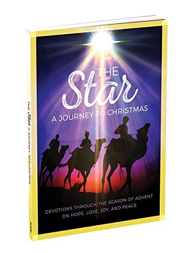 The Star: A Journey to Christmas: Devotions Through the Season of Advent on Hope, Love, Joy, and (Advent Star)