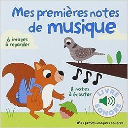 Mes Petits Imagiers Sonores Mes Premieres Notes De Musique