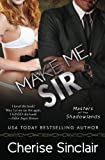 Make Me, Sir (Masters of the Shadowlands) (Volume 5)